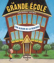 La grande école, Josée Rochefort, Jean Morin, éditions fonfon, 32 pages (album)
