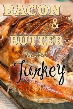 The BEST roast turkey recipe ever, seriously this has the best turkey baste with a combination of bacon and butter #Thanksgiving #Turkeyrecipes #roastedturkey #thanksgivingdinner #easyturkey #baconlover #thanksgivingdinnerrecipes