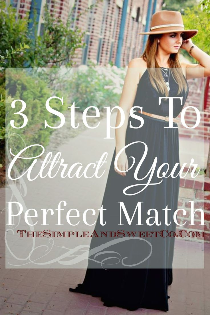 3 Steps to Attract your Perfect Match. Relationship and dating advice with a dash of soul food