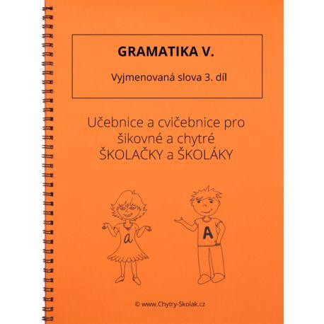 Gramatika V - Vyjmenovaná slova 3. díl