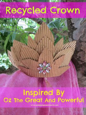 Recycled Crown Craft Inspired by Movie, Oz The Great And Powerful (from Pink and Green Mama)