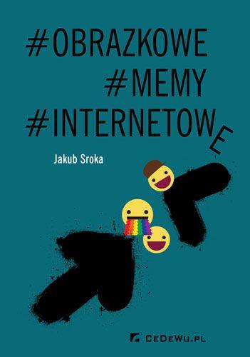 Internetowe memy obrazkowe - Sroka Jakub za 22,99 zł | Książki empik.com