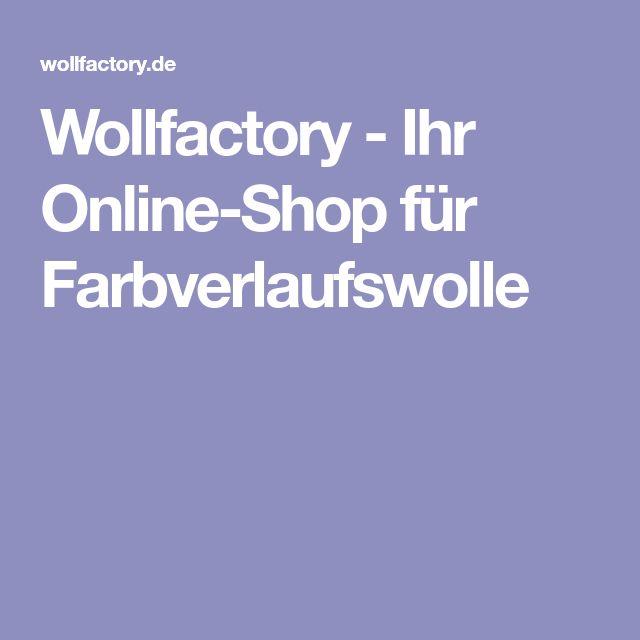 Wollfactory - Ihr Online-Shop für Farbverlaufswolle