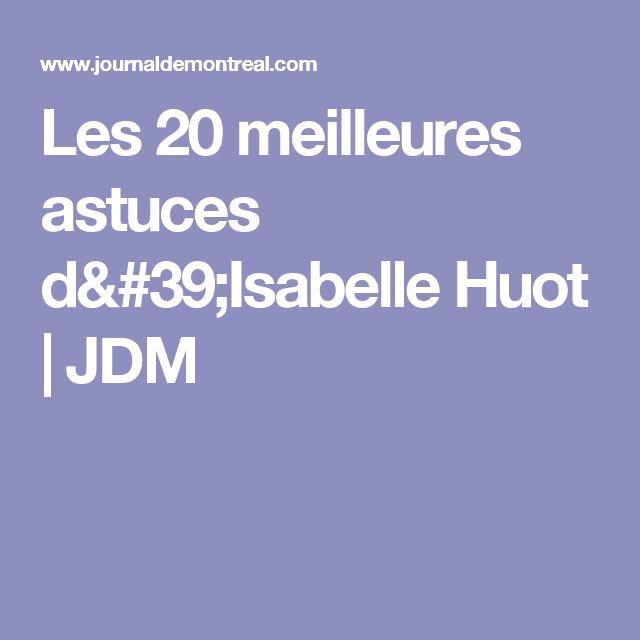 Les 20 meilleures astuces d'Isabelle Huot | JDM