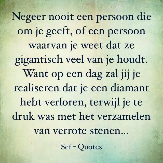 Negeer nooit een persoon die om jou geeft.....& van jou houdt!