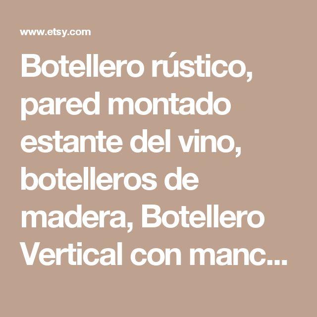 Botellero rústico, pared montado estante del vino, botelleros de madera, Botellero Vertical con mancha oscura por AdliteCreations