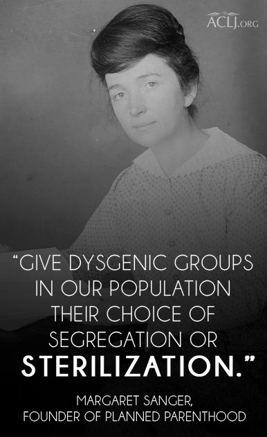 Margaret Sanger, founder of Planned Parenthood, is not who you think she is.