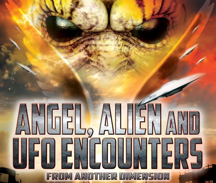 Angel, Alien and UFO Encounters from Another Dimension - FREE MOVIE - Al...