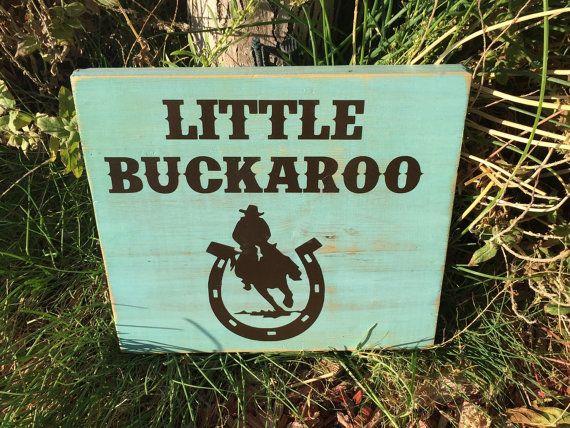 Little buckaroo wooden sign - cowboy nursery decoartion - baby boy gift - baby shower idea - rustic country boy room decoration - wwod sign