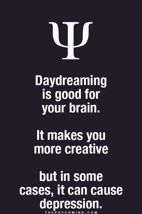 Just do not daydream for a long time.  I daydream for a longtime oh dear....