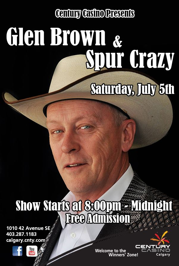 Let's get Spur Crazy with Glen Brown this Stampede @CenturyCasinoCa July 5th! He brings us back the old country classic Showtime 8pm!