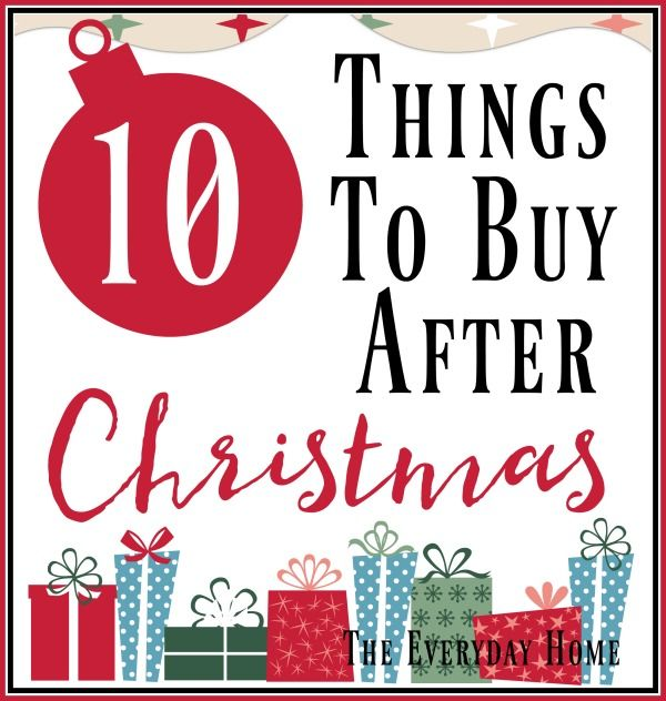 The After Christmas Sales are known to be some of the best buys all year, so The Everyday Home shares her Top 10 Things You Should Buy After Christmas.
