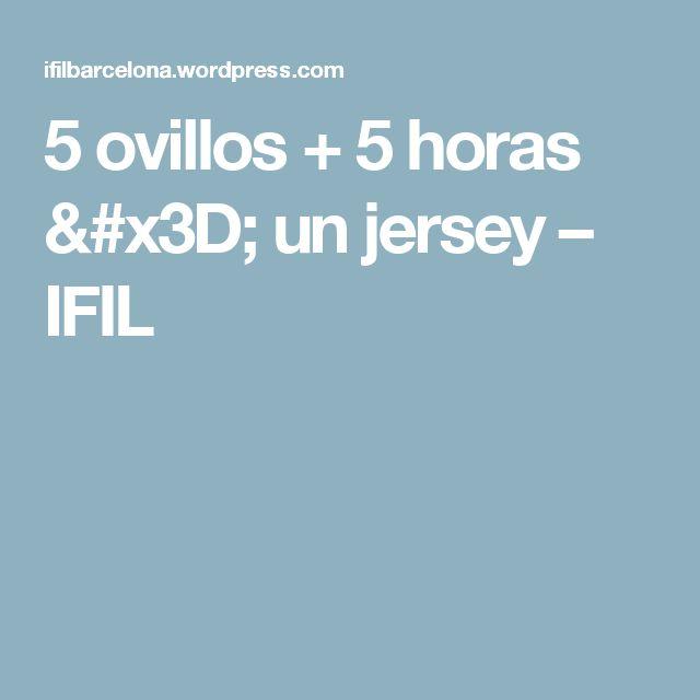 5 ovillos + 5 horas = un jersey – IFIL