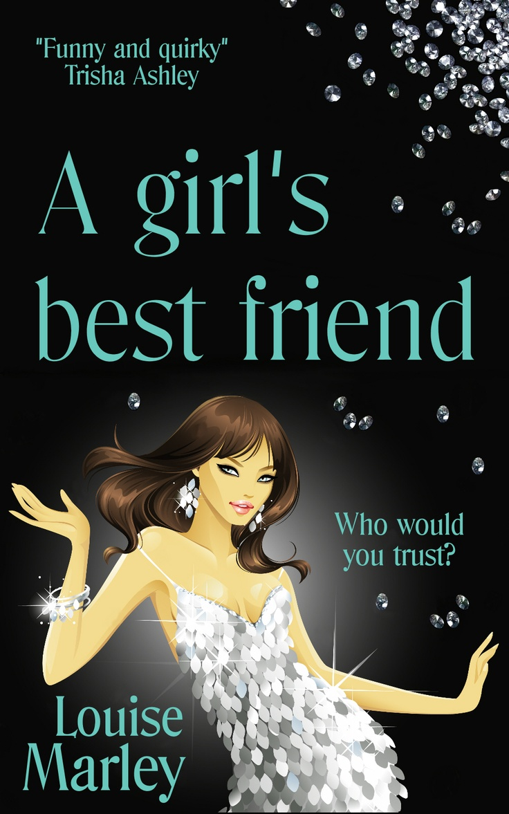A Girl's Best Friend by Louise Marley  Are diamonds really a girl's best friend? Danielle van der Straaten certainly thinks so. Her boyfriends cheat on her, her sister drives her mad and her father only wants to see her married with children - despite all the work she's put into the family jewellery business. Diamonds are the only thing she can rely on.