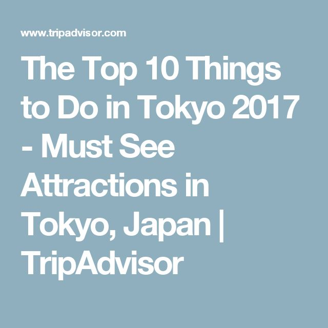 The Top 10 Things to Do in Tokyo 2017 - Must See Attractions in Tokyo, Japan | TripAdvisor