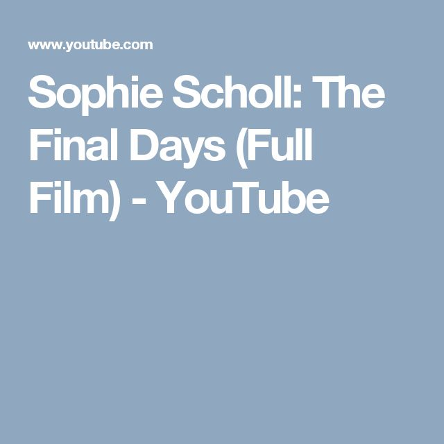 Sophie Scholl: The Final Days (Full Film) - YouTube