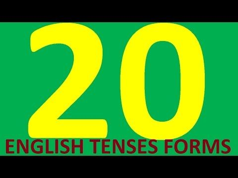20 ENGLISH TENSES FORMS. All tenses in english grammar with examples - full course - YouTube