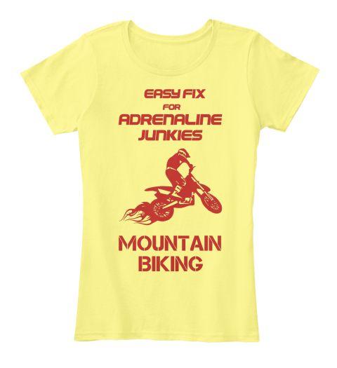 Mountain Biking: A Fix For Adrenaline Lemon Yellow Women's T-Shirt Front