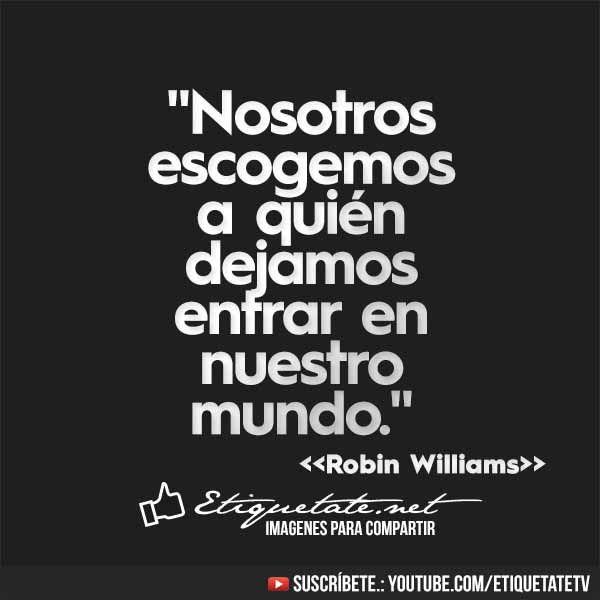 Imágenes con Frases de Robin Williams VER EN ░▒▓██► http://etiquetate.net/category/celebridades-famosas/imagenes-con-frases-de-robin-williams/