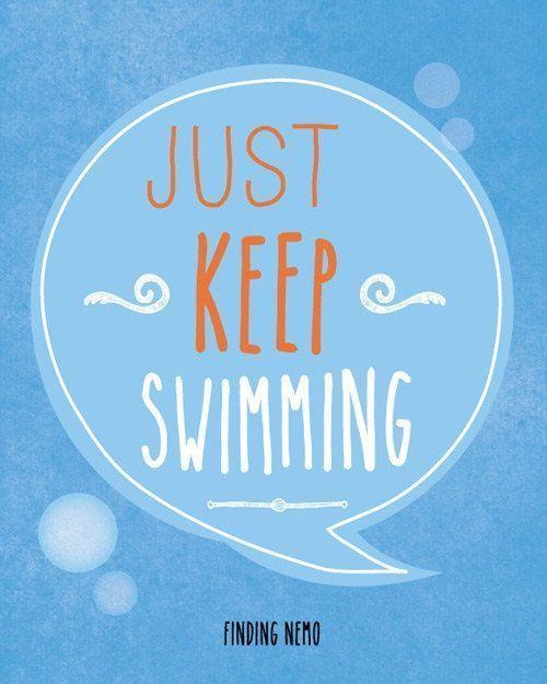 Famous Movie Quotes ... just keep swimming. FitnessPod SwimPod www.fitnesspod.im