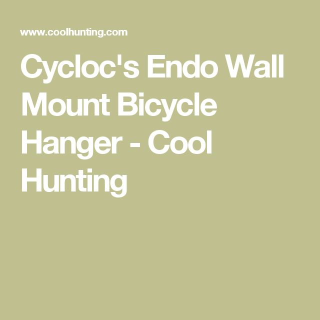 Cycloc's Endo Wall Mount Bicycle Hanger - Cool Hunting