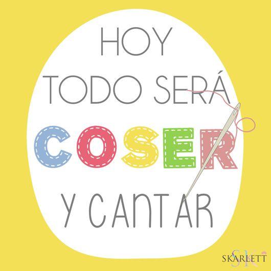 Coser y cantar #cartel #frases #quotes #skarlett