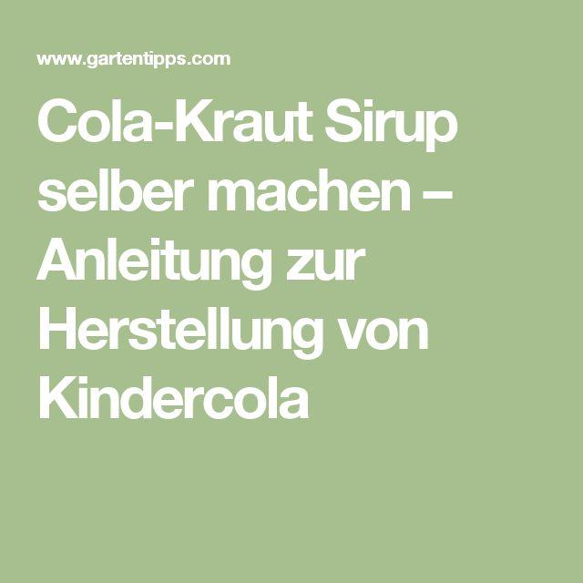Cola-Kraut Sirup selber machen – Anleitung zur Herstellung von Kindercola