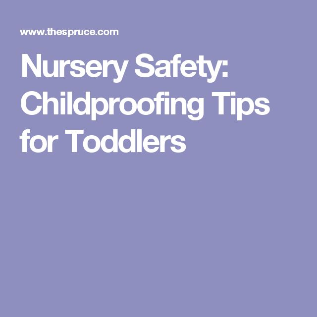 Nursery Safety: Childproofing Tips for Toddlers