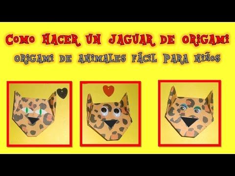 COMO HACER UN JAGUAR DE ORIGAMI - ORIGAMI DE ANIMALES - LEOPARD - ORIGAMI FACIL PARA NIÑOS - YouTube