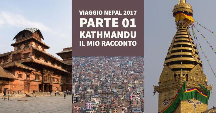 Kathmandu, il punto di partenza del mio viaggio in Nepal. Il mio racconto del mio arrivo in questo paese e dei primi momenti di viaggio. Vi racconto...