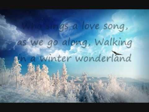 http://www.pinterest.com/mkdjk/christmas-music-movies-and-videos/  Walking in a Winter Wonderland-With lyrics