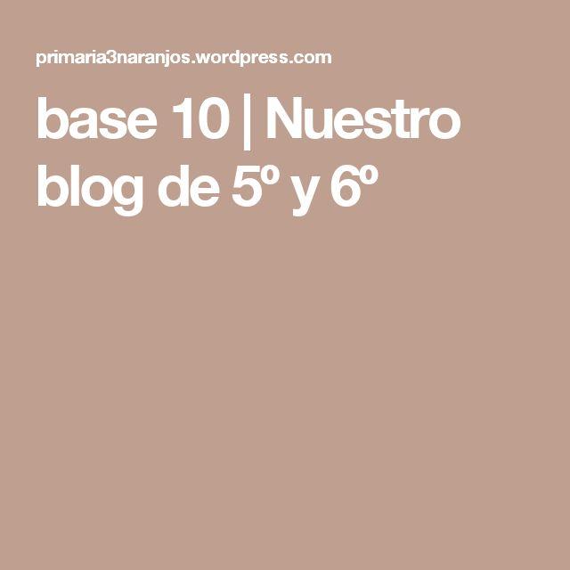 base 10 | Nuestro blog de 5º y 6º