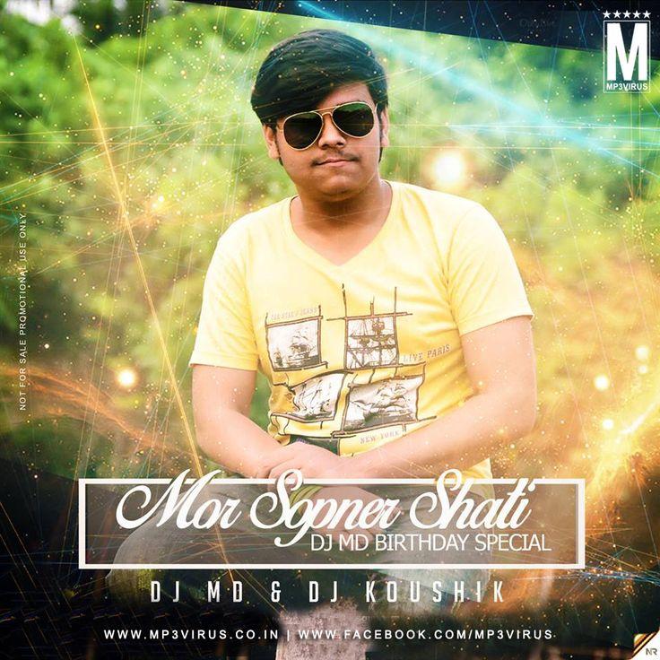 Mor Sopner Shati (2K17 Remix) - DJ MD & DJ Koushik Latest Song, Mor Sopner Shati (2K17 Remix) - DJ MD & DJ Koushik Dj Song, Free Hd Song Mor Sopner Shati