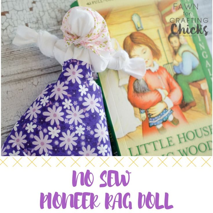 No Sew Pioneer Rag Doll. Here is a quick and easy tutorial on how to make a no sew pioneer rag doll with items you probably already have around the house!