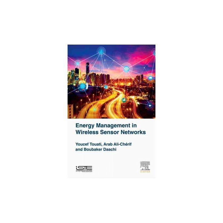 Energy Management in Wireless Sensor Networks (Hardcover) (Youcef Touati & Boubaker Daachi & Ali Cherif