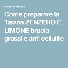 Come preparare la Tisana ZENZERO E LIMONE brucia grassi e anti cellulite