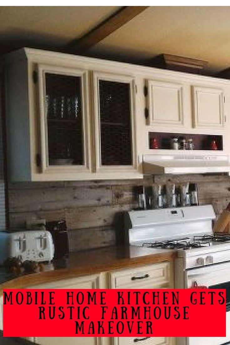 Mobile Home Gets Rustic Farmhouse Kitchen Makeover Mobile Home Living Manufactured Home Remodel Mobile Home Kitchens Home Remodeling Diy