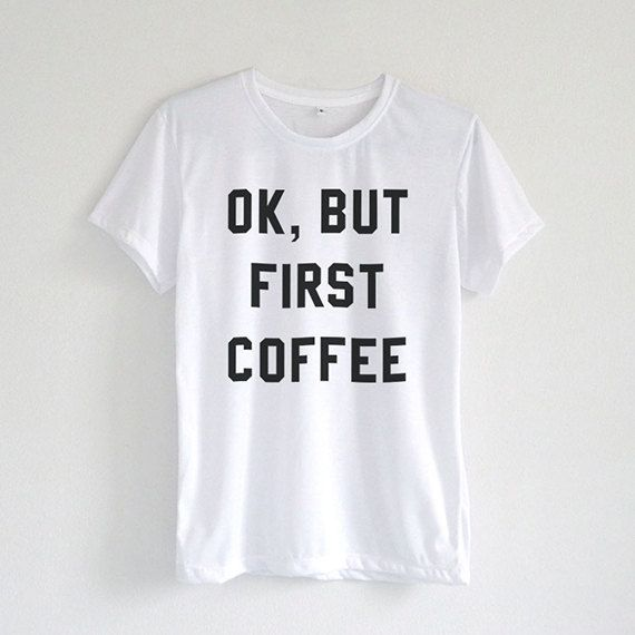 Ok, But First Coffee T-Shirt in White for Women - But First Coffee Shirt - Women's Tees - Trending Fashion - Coffee Shirts