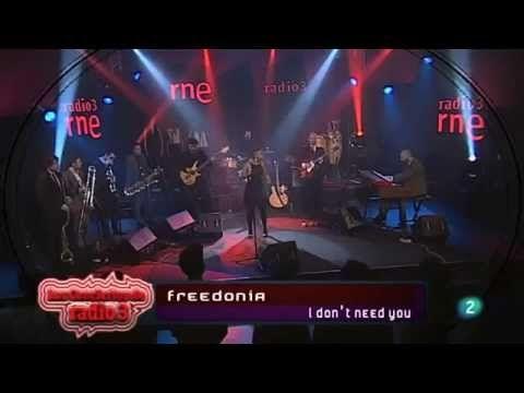 I Don't Need You - Freedonia (conciertos de Radio3) - YouTube