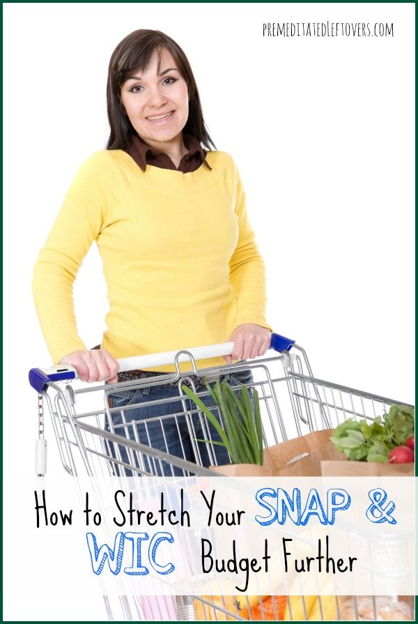 How To Stretch Your SNAP and WIC Budget - Tips for stretching your grocery budget by strategically using your food stamps (SNAP) and WIC.