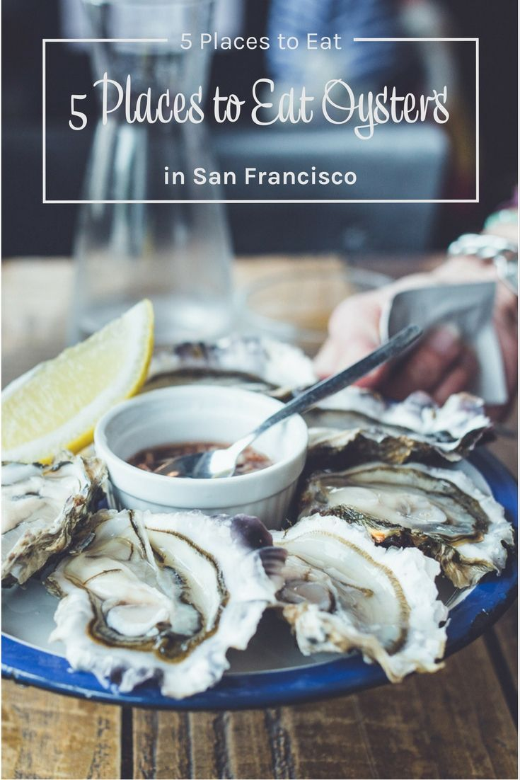 5 places to eat oysters in San Francisco. San Francisco is a city with  great seafood, including oysters. There are oyster happy hours through  out the city plus lots of great restaurants that feature these little  treasures. San Francisco things to eat. San Francisco restaurants.  Things to do in San Francisco, California USA.