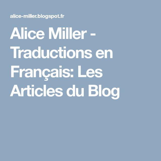 Alice Miller - Traductions en Français: Les Articles du Blog