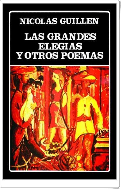 """""""Las grandes elegías y otros poemas"""" de Nicolás Guillén"""