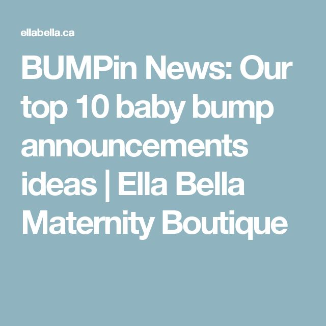BUMPin News: Our top 10 baby bump announcements ideas | Ella Bella Maternity Boutique