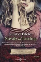 Nuvole di ketchup / Annabel Pitcher