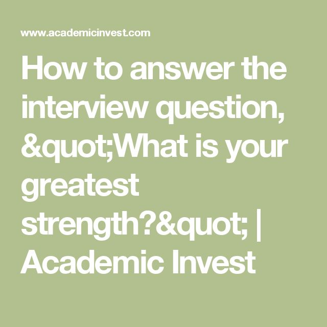 how to answer job interview question what are your strengths