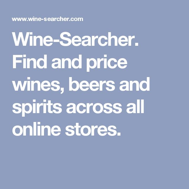 Wine-Searcher. Find and price wines, beers and spirits across all online stores.