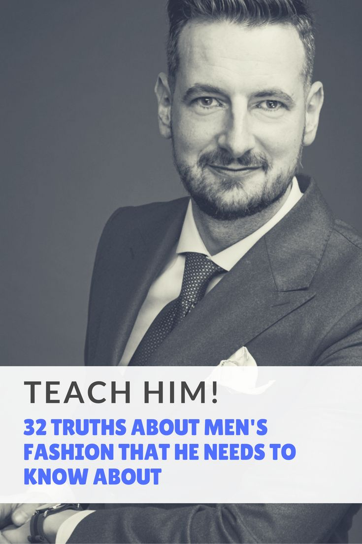 32 truths that you need to tell him about men's fashion delivered by our fashion guru Michael Frackowiak https://mensfinest.co.uk/blogs/fashion-blog/32-truths-about-mens-fashion-tips-learn-it