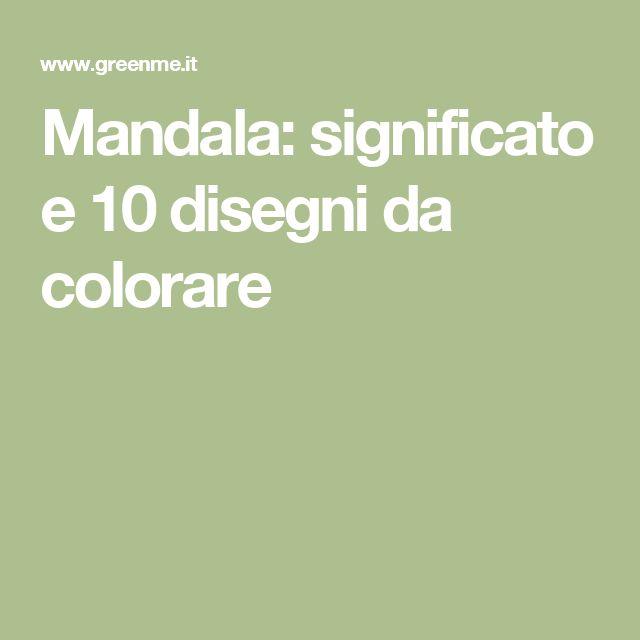 Mandala: significato e 10 disegni da colorare