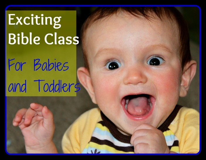 Teaching Babies the Bible. Exciting class for young children.
